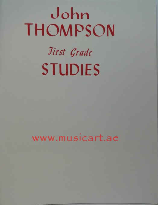John Thompson's Modern Course for the Piano: First Grade Studies