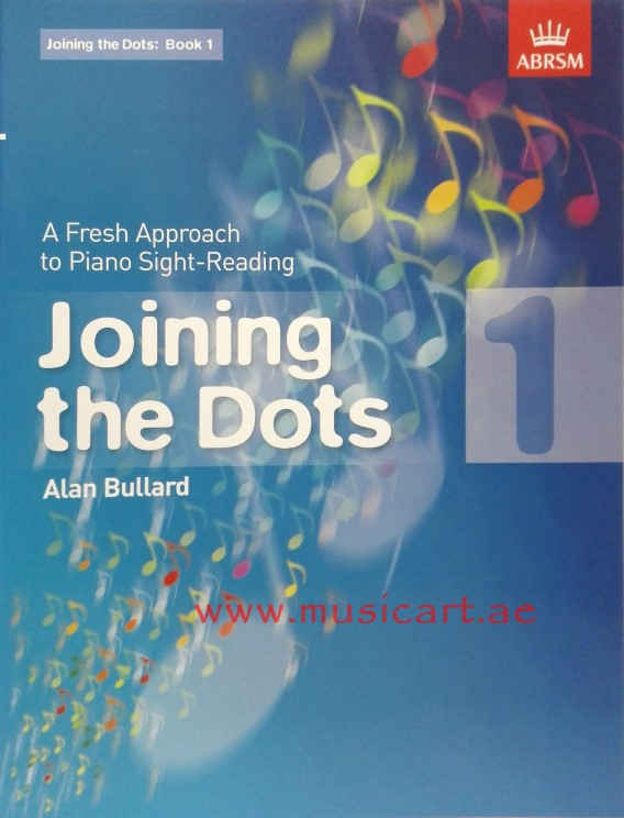 Joining the Dots, Book 1 (piano): Book 1: A Fresh Approach to Piano Sight-Reading (Joining the Dots (ABRSM))
