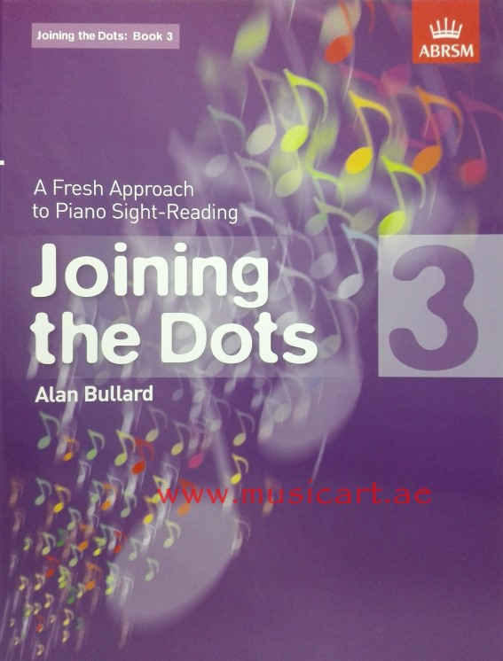 Joining the Dots, Book 3 (piano): Book 3: A Fresh Approach to Piano Sight-Reading (Joining the Dots (ABRSM))