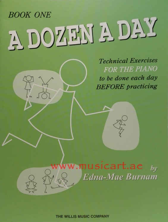 A Dozen A Day Technical Exercises FOR THE PIANO to be done each day BEFORE practicing Book 1