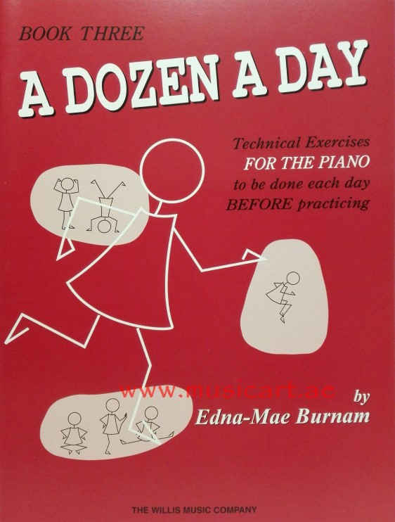 A Dozen A Day Technical Exercises FOR THE PIANO to be done each day BEFORE practicing Book 3