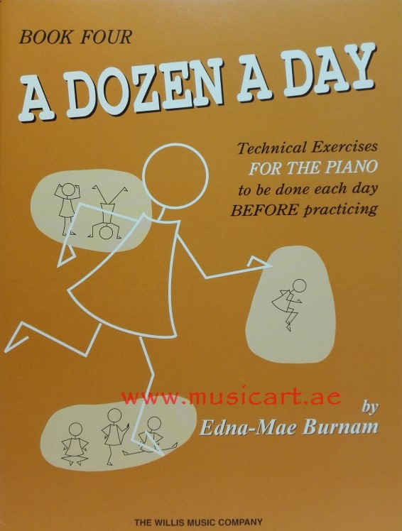 A Dozen A Day Technical Exercises FOR THE PIANO to be done each day BEFORE practicing Book 4