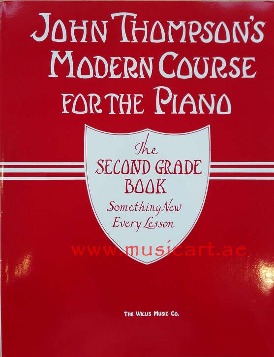 John Thompson's Modern Course for the Piano: The Second Grade Book
