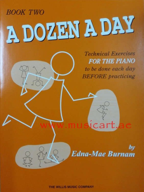 A Dozen A Day Technical Exercises FOR THE PIANO to be done each day BEFORE practicing Book 2